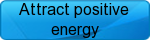 Attract positive energy